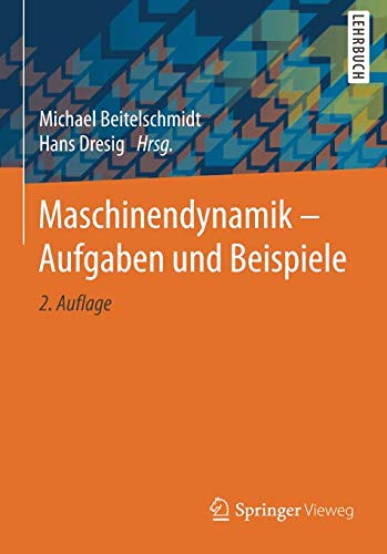 Maschinendynamik – Aufgaben und Beispiele