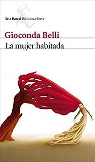 La mujer habitada par Gioconda Belli
