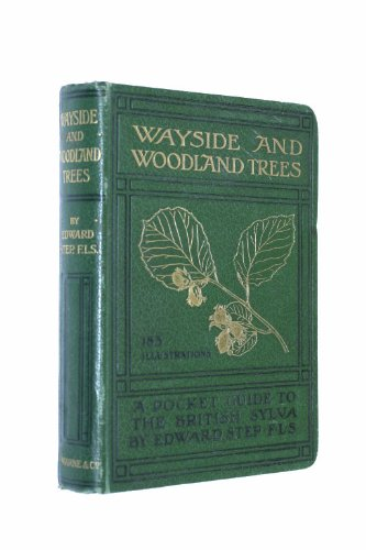 Wayside And Woodland Trees. A Pocket Guide To The British Sylva