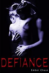 Defiance: A New Adult Romance (Isaac and Maya) (Volume 3) by Ember Chase (2014-07-08)