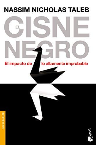 El cisne negro: El impacto de lo altamente improbable (Divulgación. Actualidad) por Nassim Nicholas Taleb