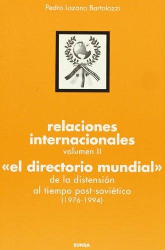Relaciones internacionales: El directorio mundial: de la distensión al tiempo post-soviético (1976-1994): Vol.2