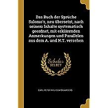 Bon Das Buch Der Sprüche Salomou0027s, Neu Übersetzt, Nach Seinem Inhalte  Systematisch Geordnet, Mit