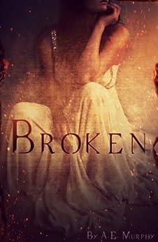 Broken: Broken #1 (English Edition) par [Murphy, A. E.]