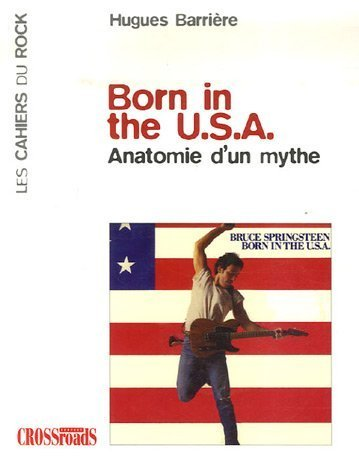 Born in the USA : Anatomie d'un mythe