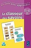 Le classeur des savoirs (+ CD-ROM) Nouvelle édition