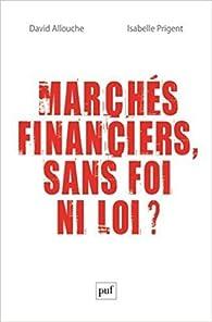 Marchés financiers, sans foi ni loi ? par David Allouche