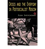 [( Crisis and the Everyday in Postsocialist Moscow By Shevchenko, Olga ( Author ) Paperback Dec - 2008)] Paperback