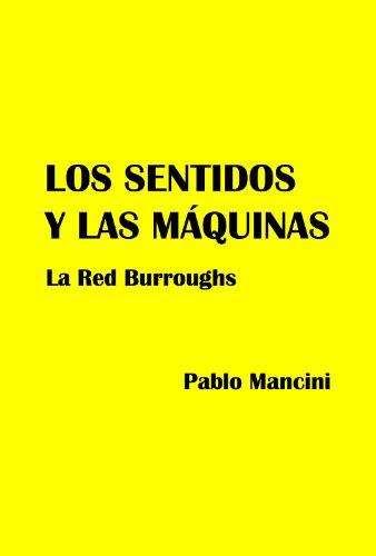Los Sentidos y las Máquinas. La Red Burroughs por Pablo Mancini
