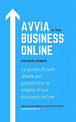Avvia il tuo business online: La guida fiscale ideale per pianificare il tuo business online