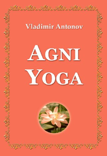 Agni Yoga (English Edition) eBook: Vladimir Antonov, Mikhail ...