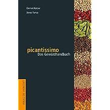 picantissimo: Das Gewürzhandbuch