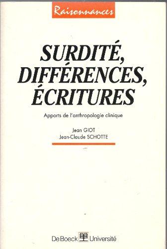 Surdité, différences, écritures. Apports de l'anthropologie clinique par J. Giot, J.-Cl. Schotte