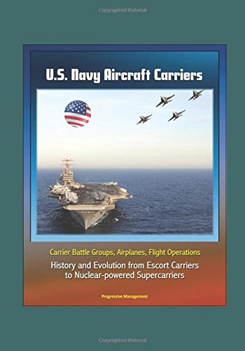 us-navy-aircraft-carriers-carrier-battle-groups-airplanes-flight-operations-history-and-evolution-fr
