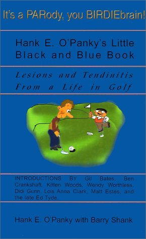 Hank E. O'Panky's Little Black and Blue Book: Lesions and Tendinitis From a Life in Golf by Paul Des Ormeaux (2000-08-04)