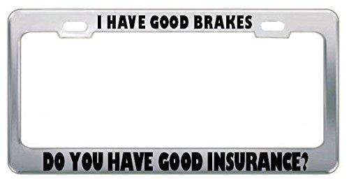 Moon I Have Good Brakes Do You Have Good Insurance? Autokennzeichenrahmen, perfekt für Männer und Frauen, Auto-Garadge Dekor