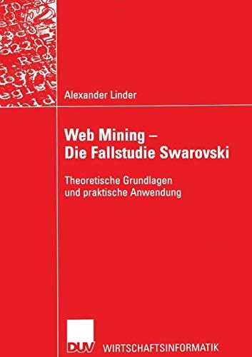 Web Mining - Die Fallstudie Swarovski: Theoretische Grundlagen und praktische Anwendung (Sozialwissenschaft)