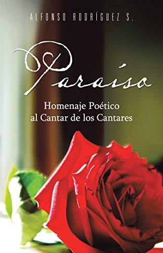Paraíso: Homenaje Poético Al Cantar De Los Cantares