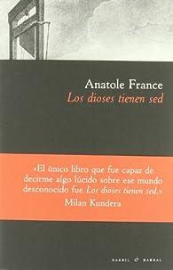 Los dioses tienen sed par Anatole France