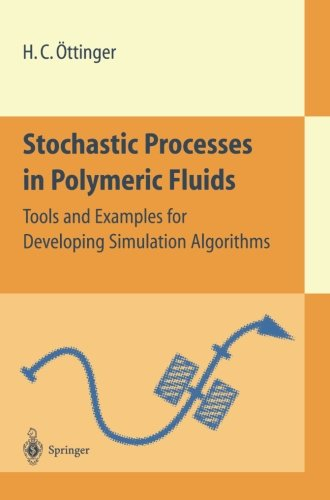 stochastic-processes-in-polymeric-fluids-tools-and-examples-for-developing-simulation-algorithms