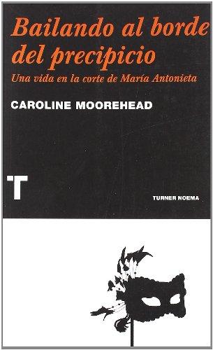 Portada del libro Bailando al borde del precipicio: Una vida en la corte de María Antonieta (Noema)