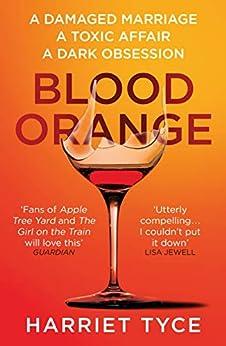 Blood Orange: The gripping Richard & Judy bookclub thriller (English Edition) van [Tyce, Harriet]