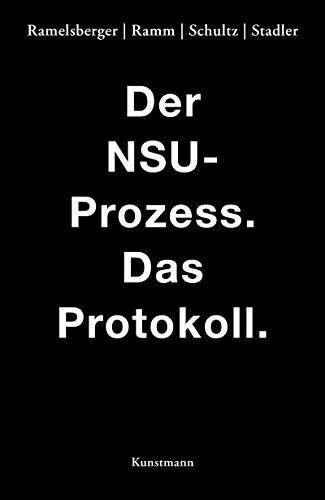 Der NSU Prozess: Das Protokoll