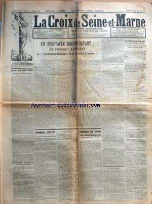 CROIX DE SEINE-ET-MARNE (LA) [No 22] du 28/05/1911 - PRIONS POUR NOTRE EVEQUE - IMITONS-LE ET FAISONS-LUI PLAISIR PAR A. LEFEBVRE - SOYONS FIDELES A NOS PELERINAGES DE LA BRIE ET DU GATINAIS - UN SPECTACLE RECONFORTANT - LE CONGRES NATIONAL DE L'ASSOCIATION CATHOLIQUE DE LA JEUNESSE FRANCAISE PAR A. LEFEBVRE - CHRONIQUE SPORTIVE - CONCOURS DE GYMNASTIQUE DE NANGIS - LES PREPARATIFS - CHRONIQUE DES OEUVRES - NOS JEUNES GENS CHRETIENS AU CONGRES DE L'A.C.J.F. PAR L. MANIERE ET A. LEFEBV