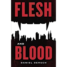 Flesh and Blood by Daniel Dersch (2014-03-04)