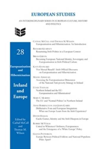 Europeanisation and Hibernicisation: Ireland and Europe. (European Studies)