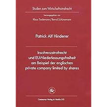 Insolvenzstrafrecht und EU-Niederlassungsfreiheit am Beispiel der englischen private company limited by shares (Studien zum Wirtschaftsstrafrecht)