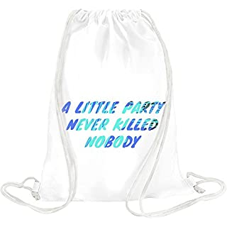 A Little Party Never Killed Nobody Slogan Drawstring bag
