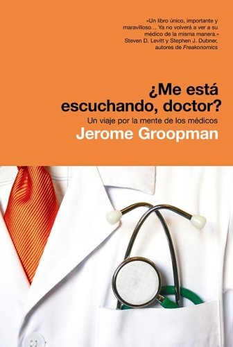 Descargar Libro ¿Me está escuchando, doctor? (DIVULGACION) de Jerome Groopman