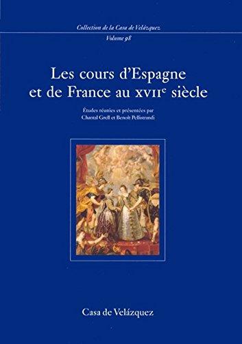 Descargar Libro Les cours d'Espagne et de France au XVIIe siècle (Collection de la Casa de Velázquez) de Chantal Grell