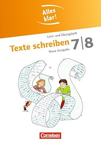 Alles klar! - Deutsch - Sekundarstufe I: 7./8. Schuljahr - Texte schreiben: Lern- und Übungsheft mit beigelegtem Lösungsheft Klar 7
