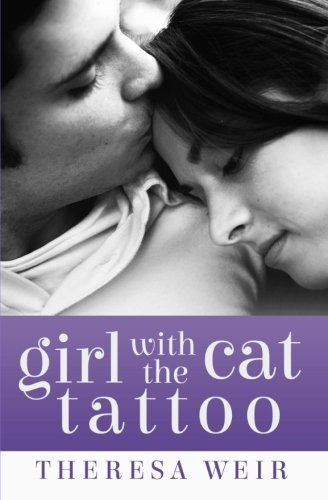 Girl with the Cat Tattoo (Cool Cats) (Volume 1) by Theresa Weir (2013-12-21)