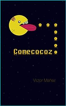 Comecocoz: Castellón, humor y zombis. La mezcla perfecta. de [Mañez, Victor]