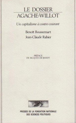 Le dossier Agache-Willot : Un capitalisme à contre-courant par Benoît Boussemart