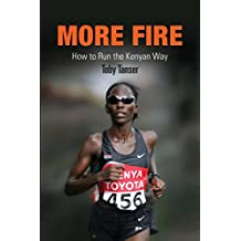 More Fire: How to Run the Kenyan Way