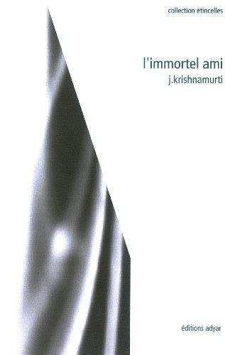 L'Immortel ami par Jiddu Krishnamurti