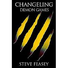 DEMON GAMES (CHANGELING Book 4)