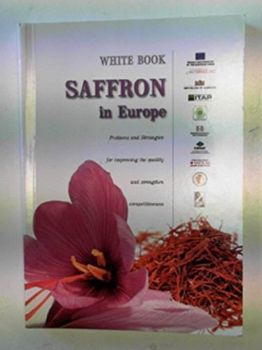 Saffron in Europe: problems and strategies for improving the quality and strenghten competitiveness (White Book)