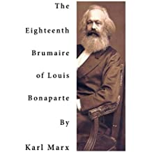 The Eighteenth Brumaire of Louis Bonaparte: One of Karl Marx' most Profound and most Brilliant Monographs