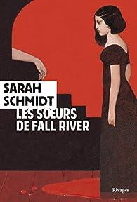 Les soeurs de Fall River par Sarah Schmidt