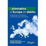 L'alternativa all'Europa del debito. Dopo Brexit e caso greco, un Piano B contro l'austerità