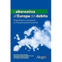 L'alternativa all'Europa del debito. Dopo Brexit e caso greco, un Piano B contro l'austerità (Tempi moderni)