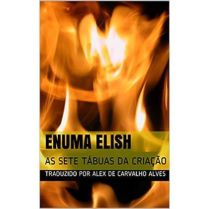 Enuma Elish: As Sete Tábuas Da Criação (Portuguese Edition)