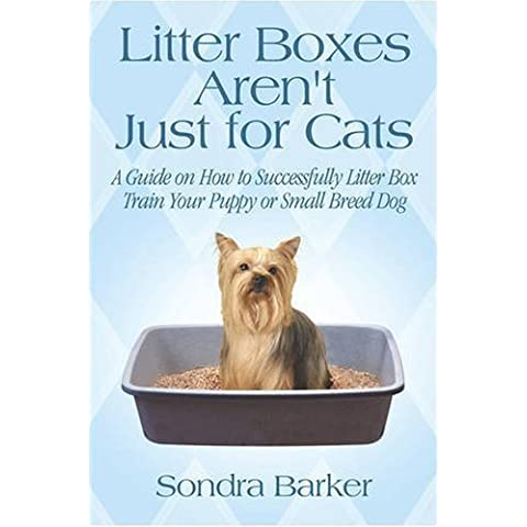 Litter Boxes Aren't Just for Cats: A Guide on How to Successfully Litter Box Train (Puppy Litter)
