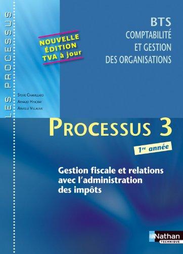Processus 3 - Gestion fiscale et relations avec l'administration des impôts - BTS CGO 1re année par Sylvie Chamillard