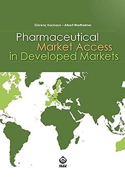 Pharmaceutical Market Access In Developed Markets por Güvenç Koçkaya epub